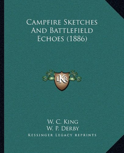 9781164595380: Campfire Sketches And Battlefield Echoes (1886)