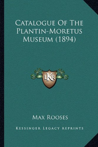 9781164599067: Catalogue Of The Plantin-Moretus Museum (1894)