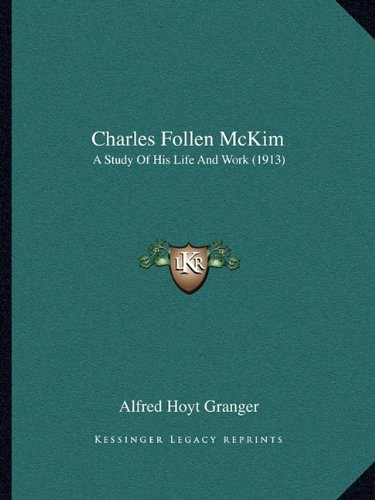 9781164601616: Charles Follen McKim: A Study Of His Life And Work (1913)