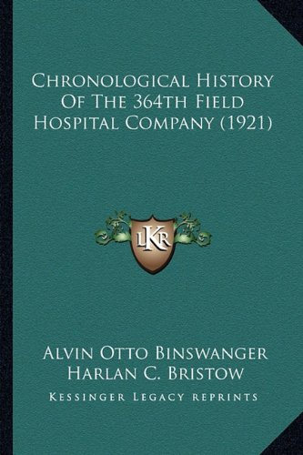 9781164605652: Chronological History Of The 364th Field Hospital Company (1921)