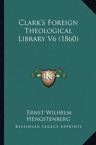 9781164609322: Clark's Foreign Theological Library V6 (1860)