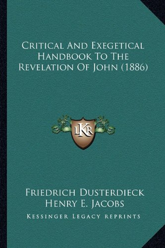 9781164609377: Critical and Exegetical Handbook to the Revelation of John (1886)
