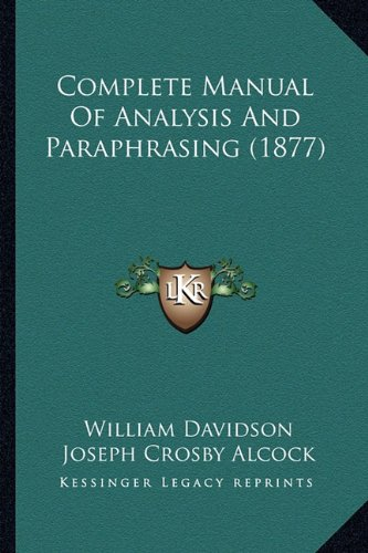 9781164610168: Complete Manual of Analysis and Paraphrasing (1877)