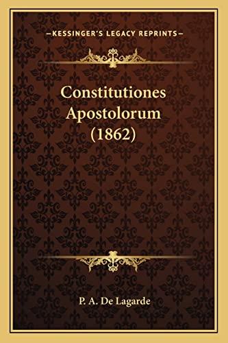 9781164611561: Constitutiones Apostolorum (1862) (Latin Edition)
