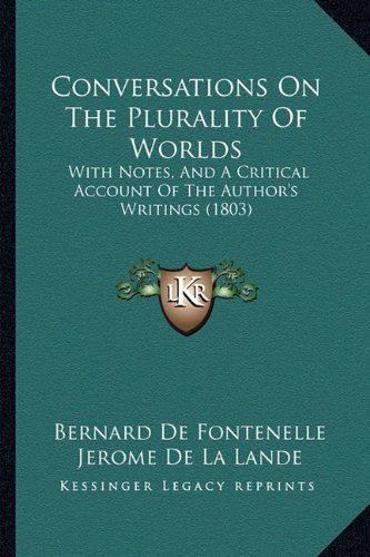 9781164612612: Conversations On The Plurality Of Worlds: With Notes, And A Critical Account Of The Author's Writings (1803)