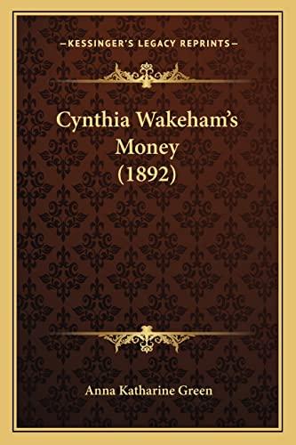 9781164616467: Cynthia Wakeham's Money (1892)
