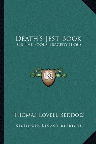 9781164618348: Death's Jest-Book: Or The Fool's Tragedy (1850)