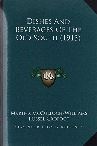 9781164622376: Dishes And Beverages Of The Old South (1913)