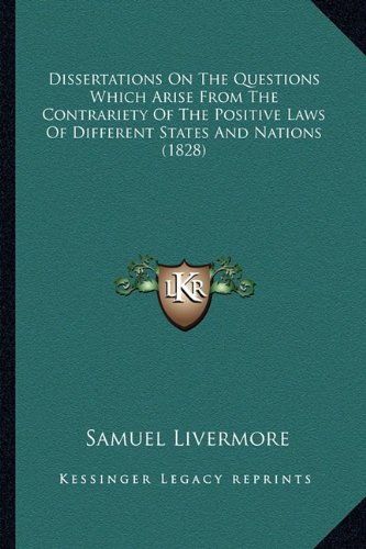 9781164622598: Dissertations on the Questions Which Arise from the Contrariety of the Positive Laws of Different States and Nations (1828)