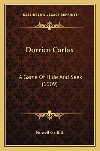 9781164624042: Dorrien Carfax: A Game Of Hide And Seek (1909)