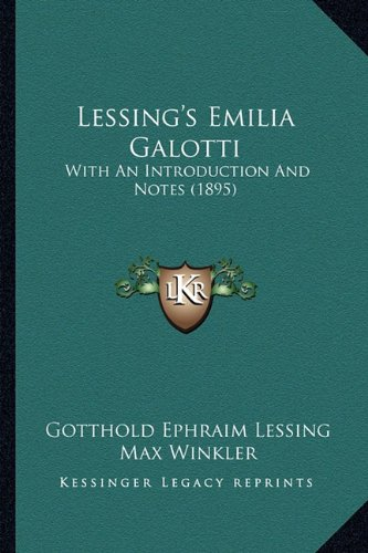 Lessing's Emilia Galotti: With An Introduction And