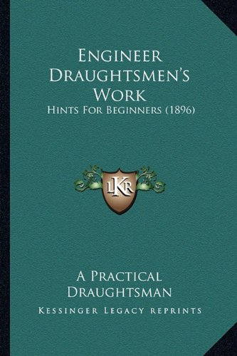 9781164633723: Engineer Draughtsmen's Work: Hints for Beginners (1896)
