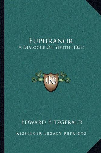 9781164638667: Euphranor: A Dialogue On Youth (1851)