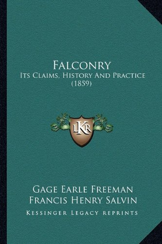 9781164642992: Falconry: Its Claims, History And Practice (1859)