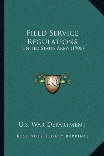 9781164644996: Field Service Regulations: United States Army (1906)