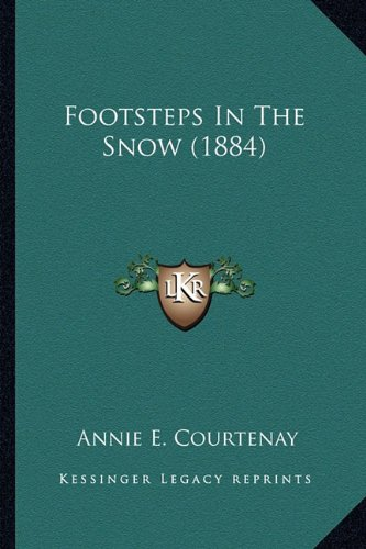 9781164648994: Footsteps in the Snow (1884)
