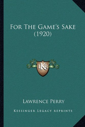 9781164649243: For The Game's Sake (1920)