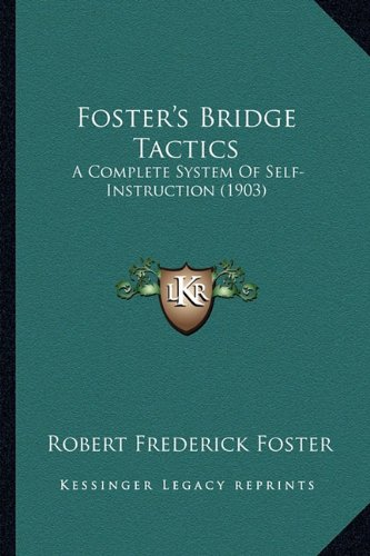 9781164650225: Foster's Bridge Tactics: A Complete System Of Self-Instruction (1903)