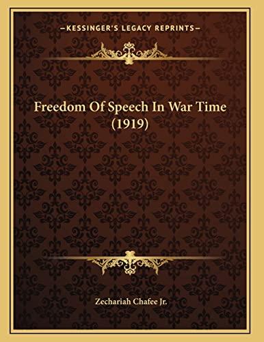 9781164651918: Freedom Of Speech In War Time (1919)