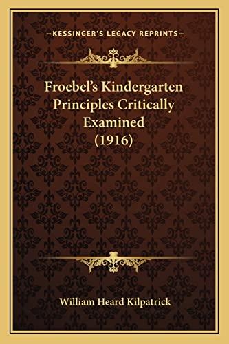 9781164652908: Froebel's Kindergarten Principles Critically Examined (1916)