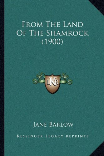 9781164653677: From The Land Of The Shamrock (1900)