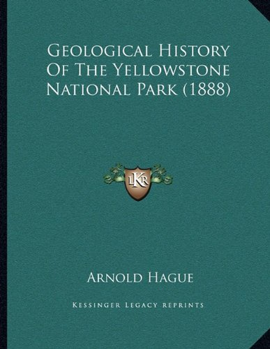 9781164656166: Geological History Of The Yellowstone National Park (1888)