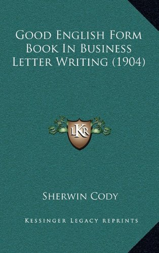 9781164659693: Good English Form Book In Business Letter Writing (1904)