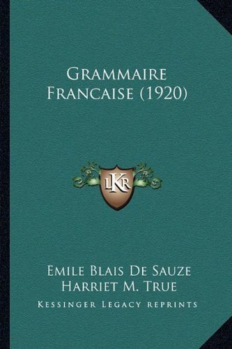 9781164660804: Grammaire Francaise (1920) (French Edition)