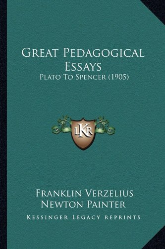 great pedagogical essays plato to spencer  9781164661610 great pedagogical essays plato to spencer 1905