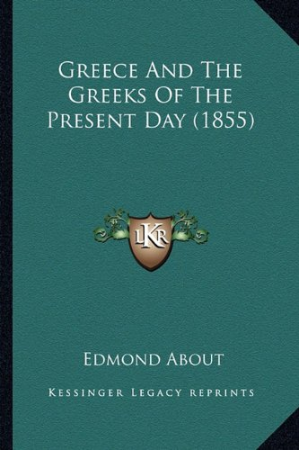 9781164661740: Greece and the Greeks of the Present Day (1855)