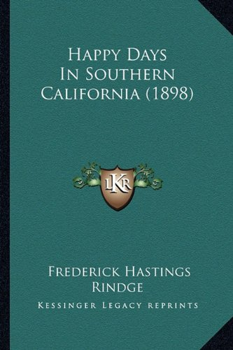 9781164665229: Happy Days In Southern California (1898)