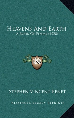 9781164666769: Heavens And Earth: A Book Of Poems (1920)