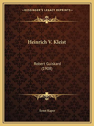 9781164667018: Heinrich V. Kleist: Robert Guiskard (1908)