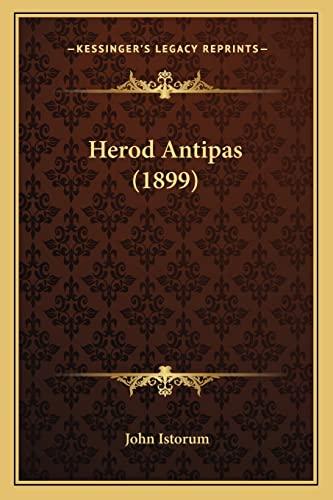 9781164668350: Herod Antipas (1899)