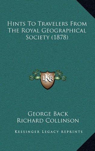 9781164669975: Hints To Travelers From The Royal Geographical Society (1878)