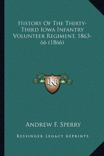 9781164672777: History Of The Thirty-Third Iowa Infantry Volunteer Regiment, 1863-66 (1866)