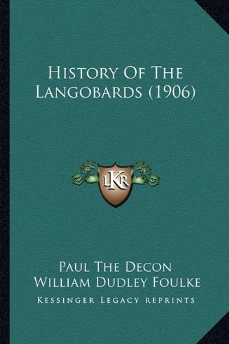 9781164673347: History Of The Langobards (1906)