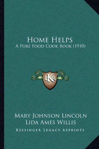 9781164675082: Home Helps: A Pure Food Cook Book (1910)