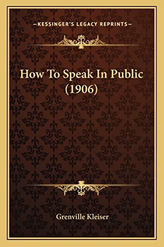 How To Speak In Public (1906) (1164676997) by Grenville Kleiser
