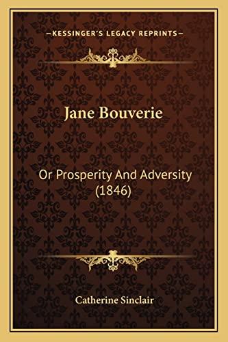 Jane Bouverie: Or Prosperity And Adversity (1846)