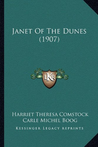 9781164682318: Janet Of The Dunes (1907)