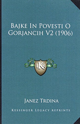 9781164682356: Bajke In Povesti O Gorjancih V2 (1906) (Croatian Edition)
