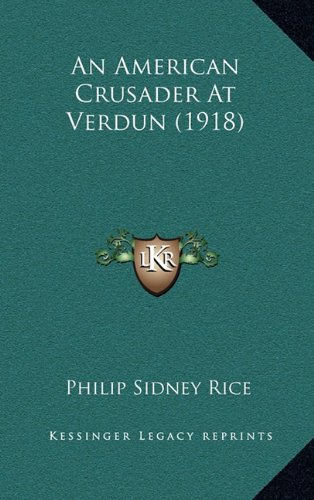 9781164692164: An American Crusader at Verdun (1918)