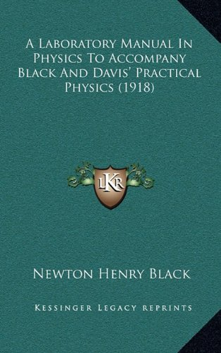 9781164693628: A Laboratory Manual In Physics To Accompany Black And Davis' Practical Physics (1918)
