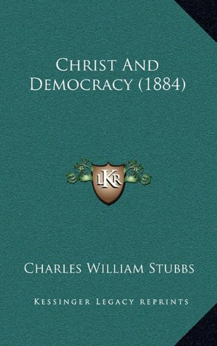 9781164698401: Christ and Democracy (1884)