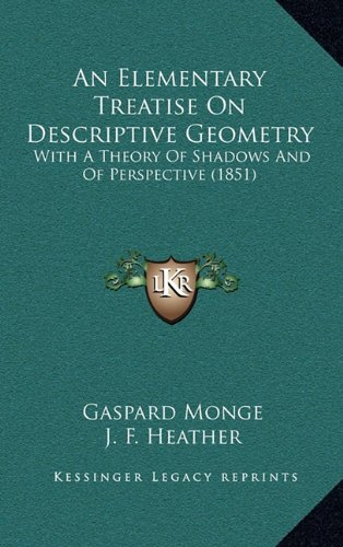 9781164699057: An Elementary Treatise On Descriptive Geometry: With A Theory Of Shadows And Of Perspective (1851)