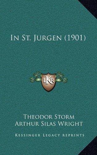 In St. Jurgen (1901) (9781164699774) by Theodor Storm