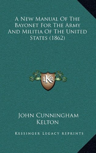 9781164700791: A New Manual Of The Bayonet For The Army And Militia Of The United States (1862)