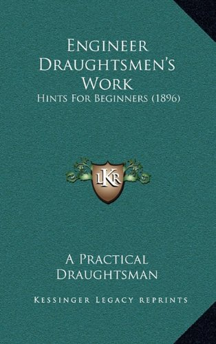 9781164701163: Engineer Draughtsmen's Work: Hints for Beginners (1896)
