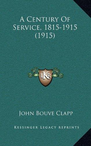 9781164702641: A Century Of Service, 1815-1915 (1915)